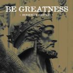 Be Greatness