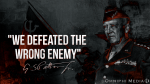 We Defeated the Wrong Enemy
