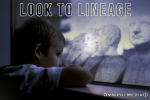 Look to Lineage